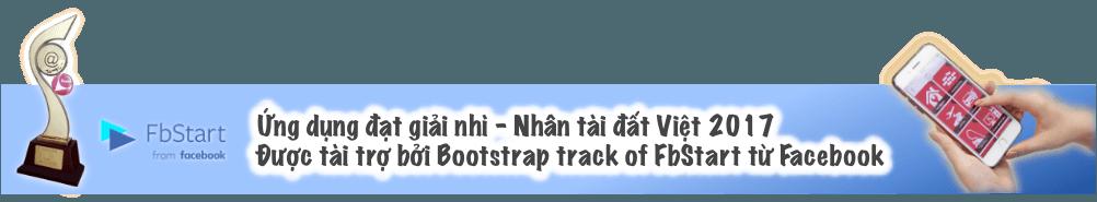 Ứng dụng đạt giải nhì - Nhân tài đất Việt 2017 Được tài trợ bởi Bootstrap track of FbStart từ Facebook